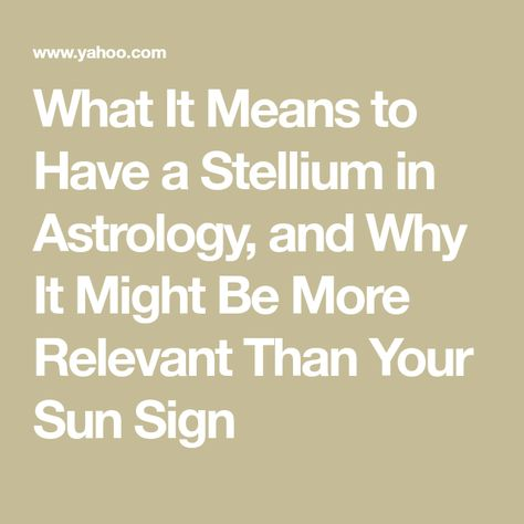 What It Means to Have a Stellium in Astrology, and Why It Might Be More Relevant Than Your Sun Sign