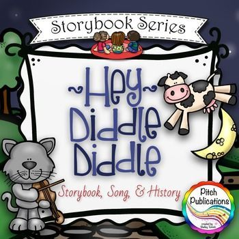 These Storybooks Are So Cute There Is A Whole Series Of Them And This One Is Free Love The Li Hey Diddle Diddle Elementary Music Classroom Elementary Music