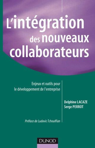 Telecharger L Integration Des Nouveaux Collaborateurs Enjeux Et Outils Pour Le Developpement De L Entreprise Pdf Par Serge Good Books Amazon Books Audio Books