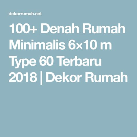100+ denah rumah minimalis 6×10 m type 60 terbaru 2018