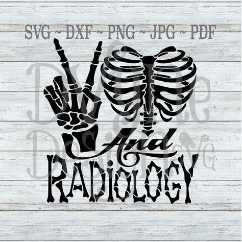 Peace Love and Radiology SVG, Radiology Tech Digital Cut File for Silhouette or Cricut, 300 dpi PNG for Sublimation, Instant Download