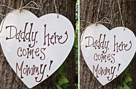 GroopDealz | Daddy Here Comes Mommy Sign - would be cute to make this (maybe not a heart though)