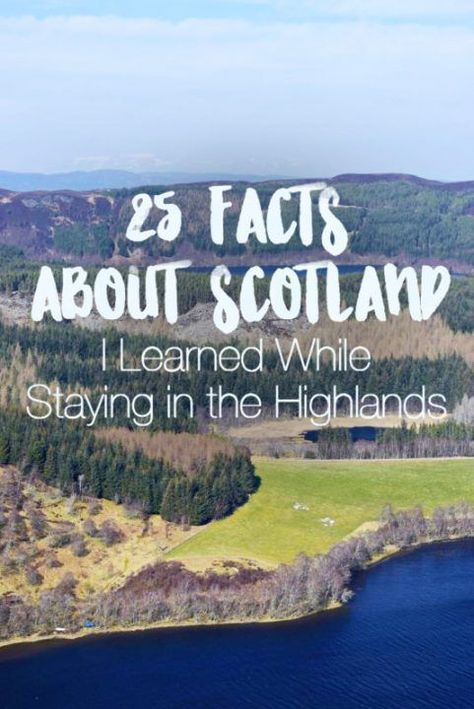 25 Facts About Scotland I Learned While Staying in the Highlands