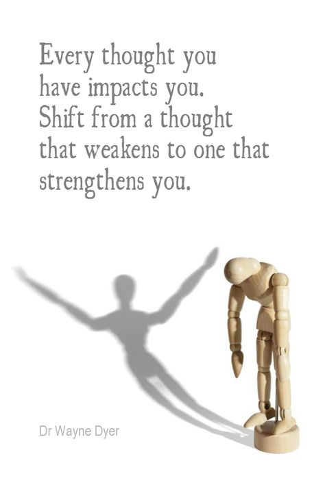 Daily Quotation for July 12, 2015 #quote #quoteoftheday - Every thought that you have impacts you. Shift from a thought that weakens to one that strengthens you. - Dr Wayne Dyer
