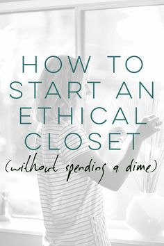 How to start an ethical Closet!