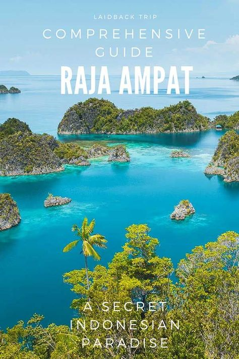 Raja Ampat Guide: A Secret Indonesian Paradise
