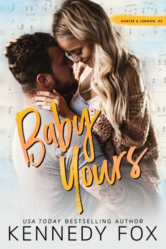 You Can Easily Read And Download Baby Yours By Kennedy Fox Pdf