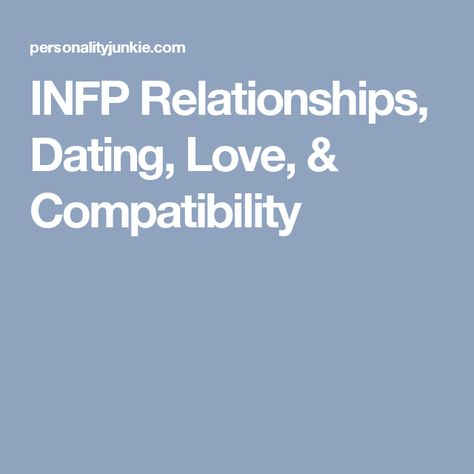 INFP Relationships, Dating, Love, & Compatibility
