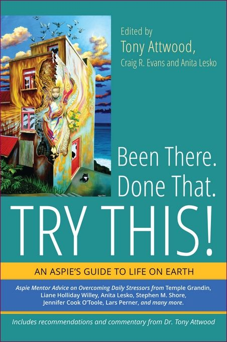 Been There Done That Try This An Aspie S Guide To Life On Earth Aspie Autism Books Book Format