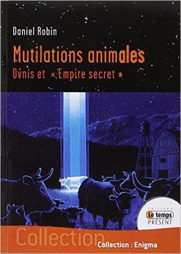 Amazon Fr Mutilations Animales Ovnis Et Empire Secret