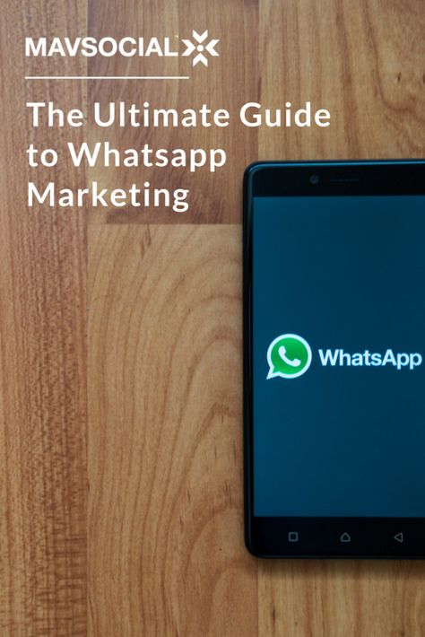 The Ultimate Guide to Whatsapp Marketing in 2018