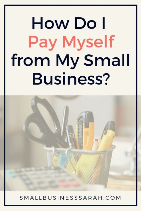 How do I pay myself from my small business? - Small Business Sarah