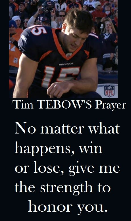 What a wonderful role model this young man is!  (unlike many his age that has reached great heights in fame!)  Tim Tebow's Prayer.