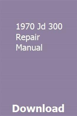 1970 Jd 300 Repair Manual Owners Manuals Chilton Manual Repair