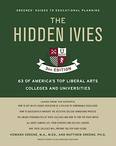 The Hidden Ivies, 3rd Edition: 63 of America's Top Liberal Arts Colleges and Universities (Greene's Guides) - Default