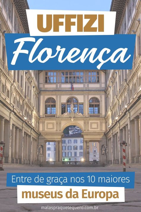 Que tal um passeio pela Europa com direito a vários museus sem pagar nenhum ingresso? Descubra aqui como visitar o Museu Ufizzi (Florença) e muitos outros de graça.