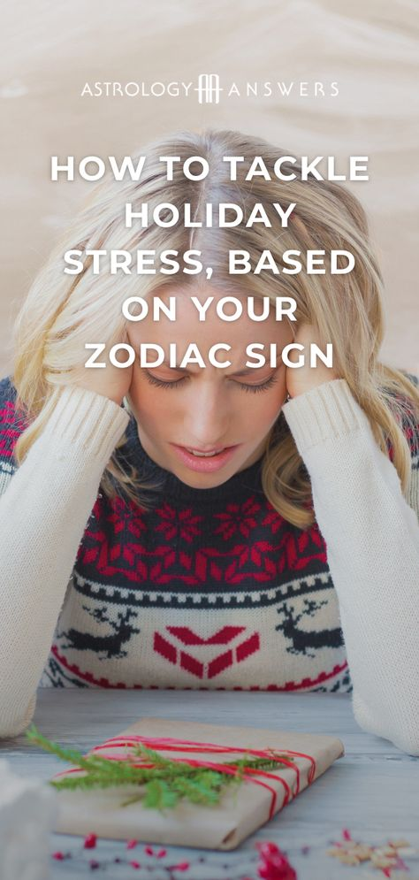 The holiday season can be stressful, especially in 2020! It's important to engage in a little bit of self-care so that you can tackle these stressors with confidence and ease! Here's exactly how to de-stress, based on your zodiac sign. #holidaystress #astrology #basedonyourzodiacsign #zodiacsign #astrologyanswers #holidayastrology