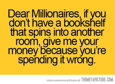 Dear Millionaires…
