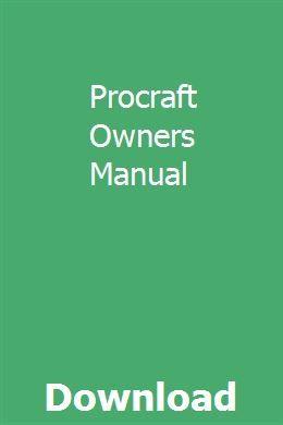 Procraft Owners Manual Owners Manuals Repair Manuals Manual