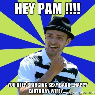983c8dcd7c7c70f52abab3e3f3569a81 justin timberlake sexy back pam, i heard it's your birthday so i wore my birthday suit adam