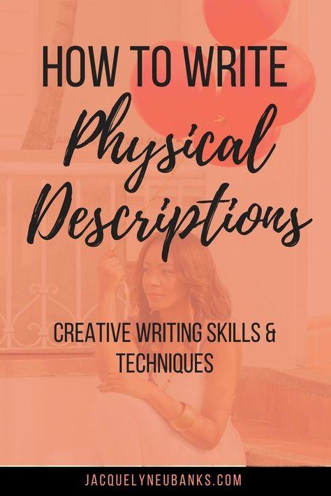 How to Write Physical Description: Creative Writing Skills & Techniques - Jacquelyn Eubanks Jacquelyn Eubanks