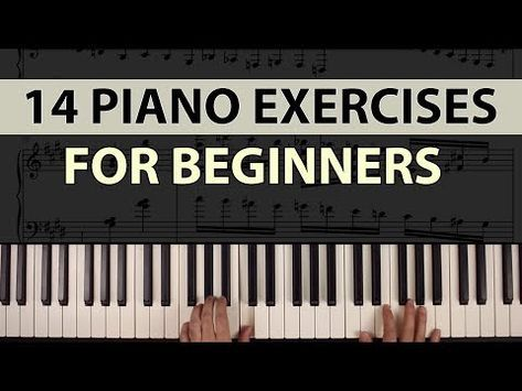 14 Easy Piano Exercises For Beginners Improve Your Technique Youtube In 2020 Piano Exercises Beginner Piano Lessons Piano Lessons For Beginners