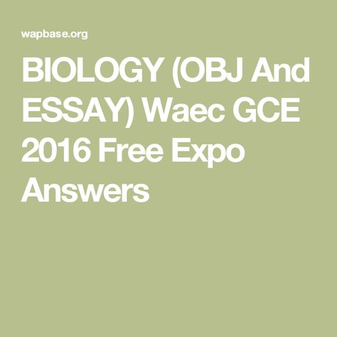 Biology Obj And Essay Waec Gce 2016 Free Expo Answer Internet Scams Essays