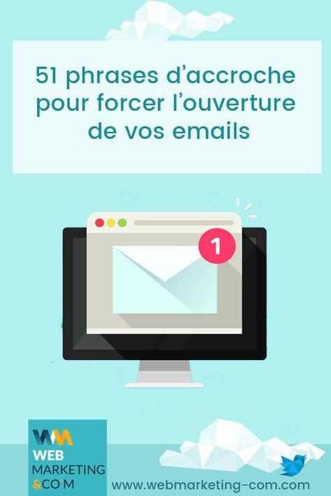 51 phrases d'accroche pour forcer l'ouverture de vos emails