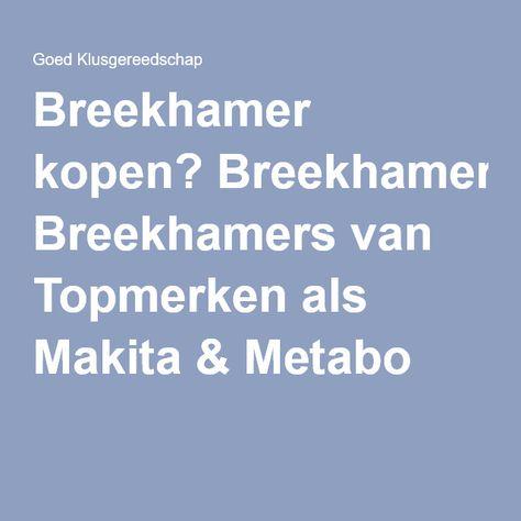 Breekhamer kopen? Breekhamers van Topmerken als Makita & Metabo
