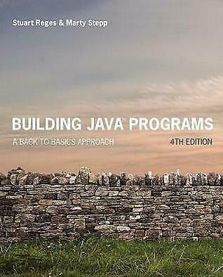 Building Java Programs: A Back to Basics Approach 9780134322766