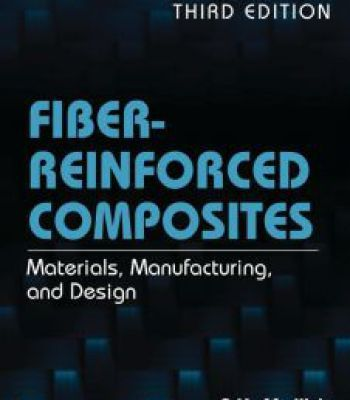 Fiber Reinforced Composites Materials Manufacturing And Design Third Edition Pdf Composite Material Composition And Design