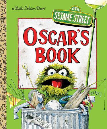 Oscar S Book Sesame Street By Golden Books 9780525578406 Penguinrandomhouse Com Books Little Golden Books Sesame Street Sesame Street Books