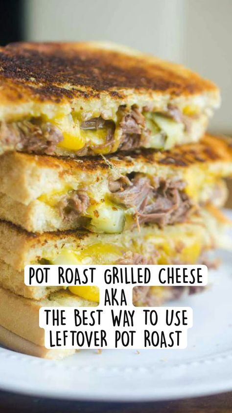 POT ROAST GRILLED CHEESE AKA THE BEST WAY TO USE LEFTOVER POT ROAST