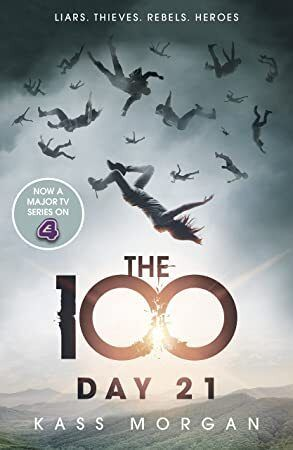 Epub Day 21 The 100 Book Two The Hundred Series 2 Kass Morgan 100 Book The Hundreds Series