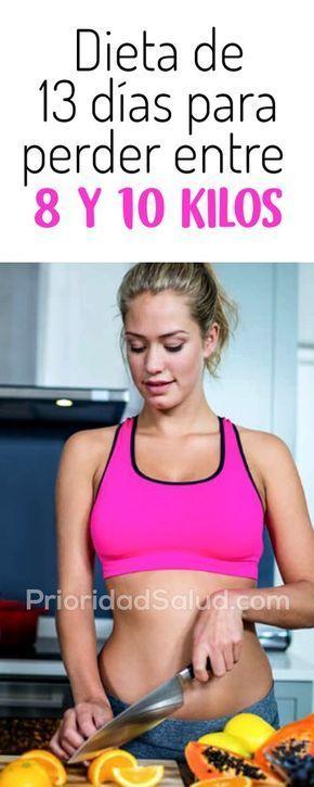 Dieta De 13 Dias Para Perder Entre 8 Y 10 Kilos Dieta Para Adelgazar 10 Kil Dietas Para Adelgazar Comida Saludable Adelgazar Bajar De Peso Dieta Bajar De Peso
