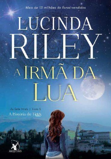 A Irma Da Lua As Sete Irmas Vol 05 Lucinda Riley As Sete Irmas