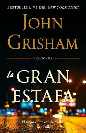 Novela De Suspenso La Gran Estafa De John Grisham Librorecomendado Mamá Holística En 2020 Novelas De Suspenso Novelas Novelas Para Leer