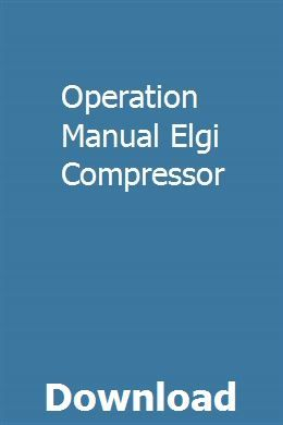 Operation Manual Elgi Compressor With Images Ford Mondeo Kids