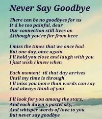 Image Result For Saying Goodbye To Loved One Meme Goodbye Quotes Never Say Goodbye Goodbye My Love