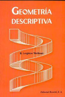 Descargar Libros Gratis Ingenieria Geometria Descriptiva De Leighton Wellman Geometria Descriptiva Geometria Diseno De Libros