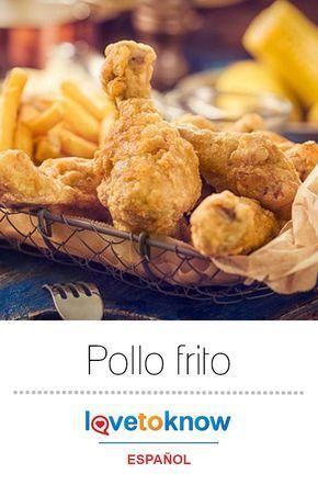 Pollo Frito Lovetoknow Pollo Frito Pollo Frito Crujiente Recetas Sencillas De Pollo