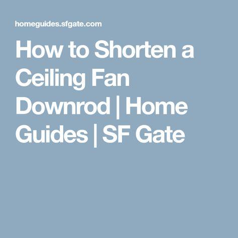 How To Shorten A Ceiling Fan Downrod Ceiling Fan Downrod Ceiling Fan Downrod