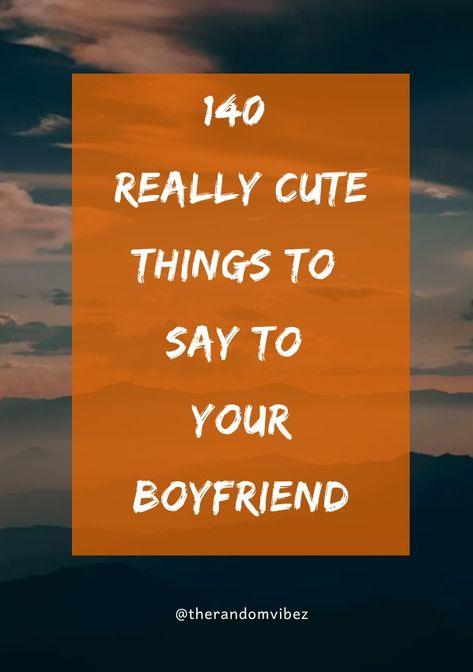 #cutethingstosaytoyourbf #cutethingstosaytoyourboyfriend #lovequotesforhim #lovemessagesforhim #sweetcrushquotes #cutecrushquotes