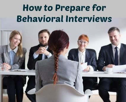 Preparing For A Behavioral Interview Behavioral Interview Behavioral Interview Questions Job Interview Advice