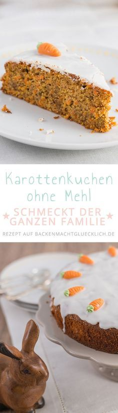 Wunderbar saftiger Karottenkuchen | Rezept | Karottenkuchen ohne ...