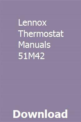 Lennox Thermostat Manuals 51m42 Thermostat Manual Lennox