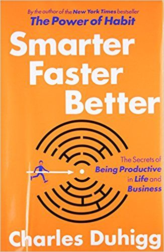Smarter Faster Better The Secrets Of Being Productive In Life And Business Charles Duhigg 9780812993394 English Moral Stories Moral Stories Book Suggestions