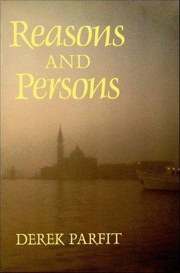Reasons And Persons Ebook By Derek Parfit Rakuten Kobo In 2021 Book Challenge Philosophy Books Person