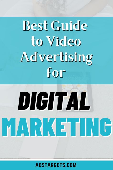 Video Advertising for Digital Marketing