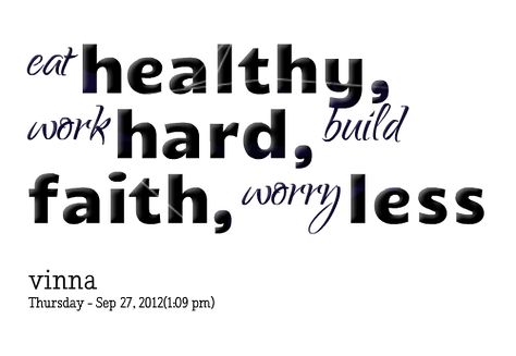 Quotes from Vinna Panlilio: eat healthy, work hard, build